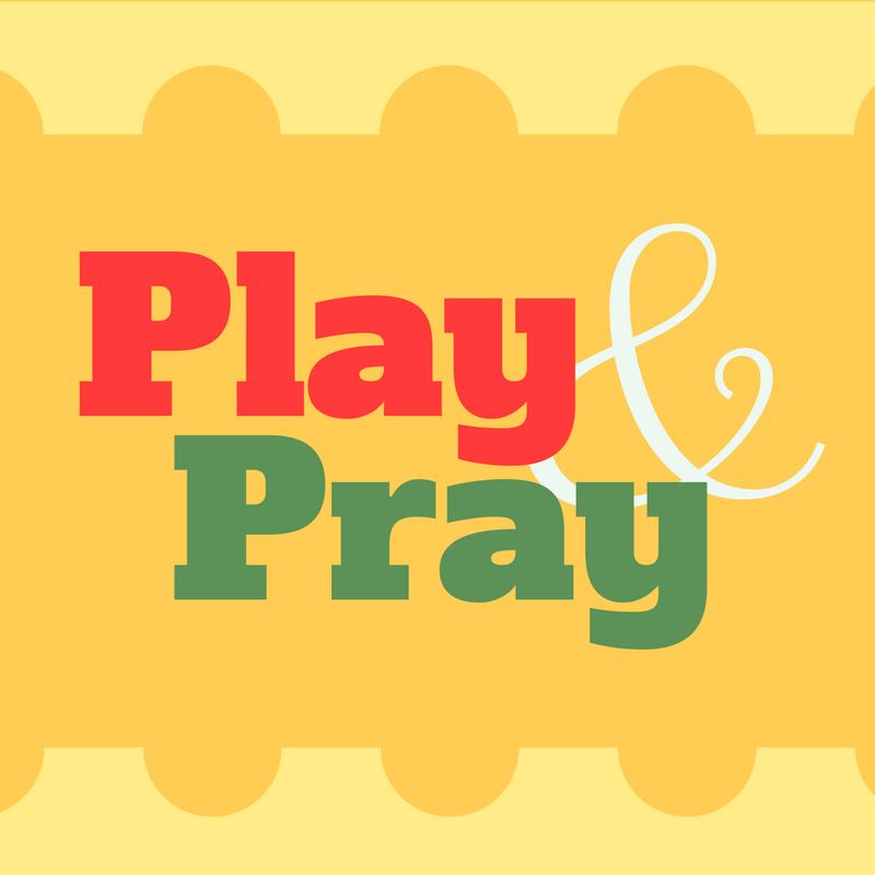Play and Pray